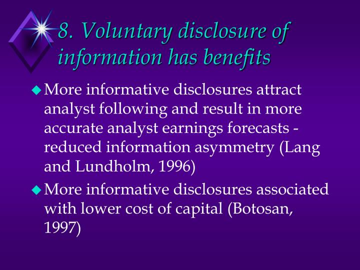 8. Voluntary disclosure of information has benefits