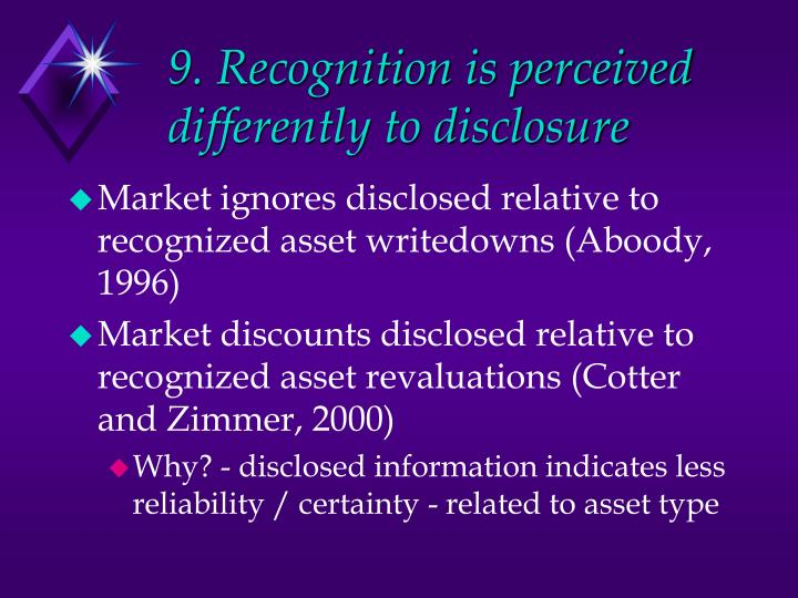 9. Recognition is perceived differently to disclosure