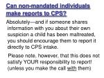 can non mandated individuals make reports to cps
