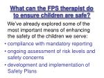 what can the fps therapist do to ensure children are safe