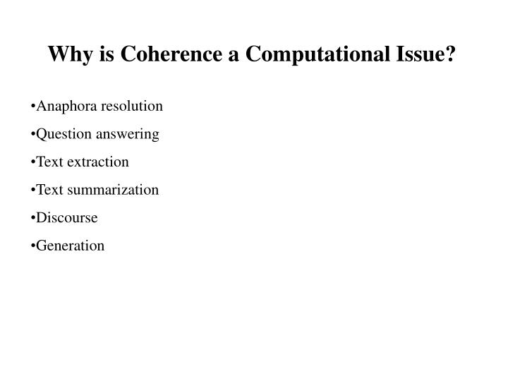 Why is coherence a computational issue
