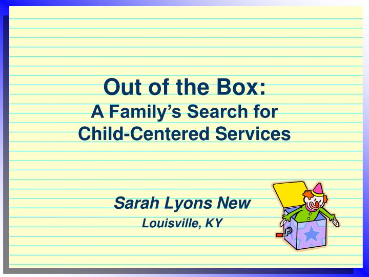 out of the box a family s search for child centered services n.