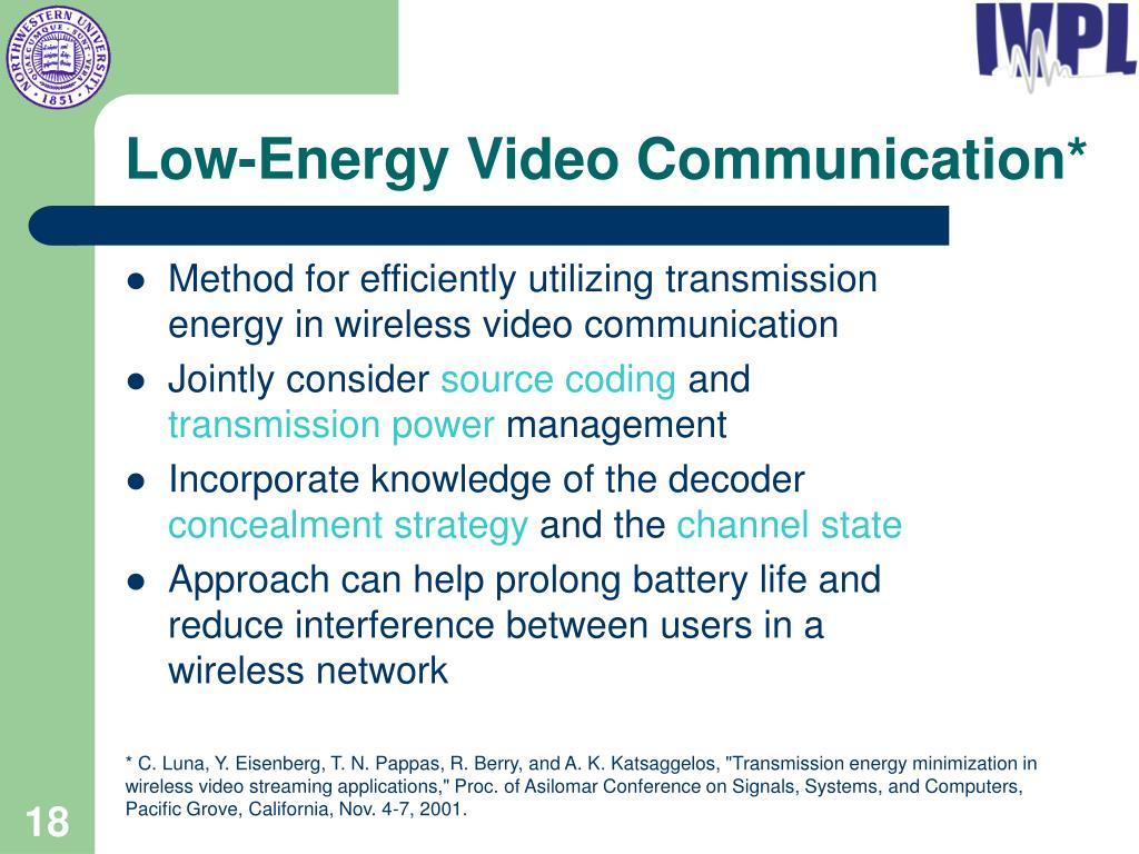 Low-Energy Video Communication*