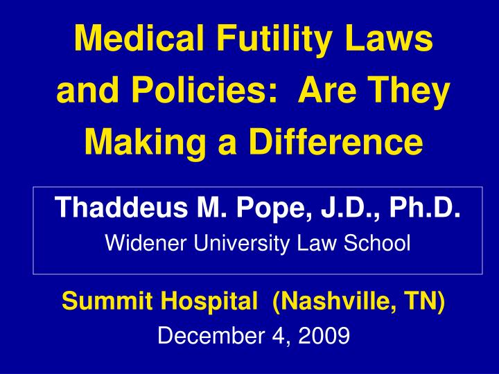 medical futility laws and policies are they making a difference n.