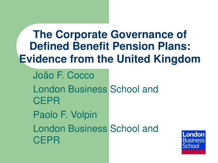 the corporate governance of defined benefit pension plans evidence from the united kingdom