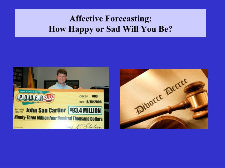 affective forecasting how happy or sad will you be n.