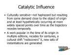 catalytic influence
