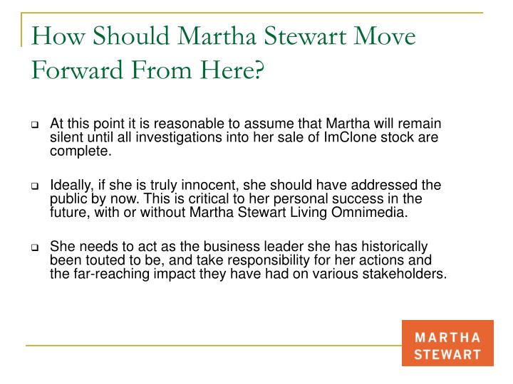scandals: martha stewart and the imclone insider trading deal essay After being investigated for insider trading stewart was found guilty in march 2004 of conspiracy, obstruction of an agency proceeding, and making false statements to we can write a custom essay on scandals: martha stewart and the imclone insider t  according to your specific requirements.