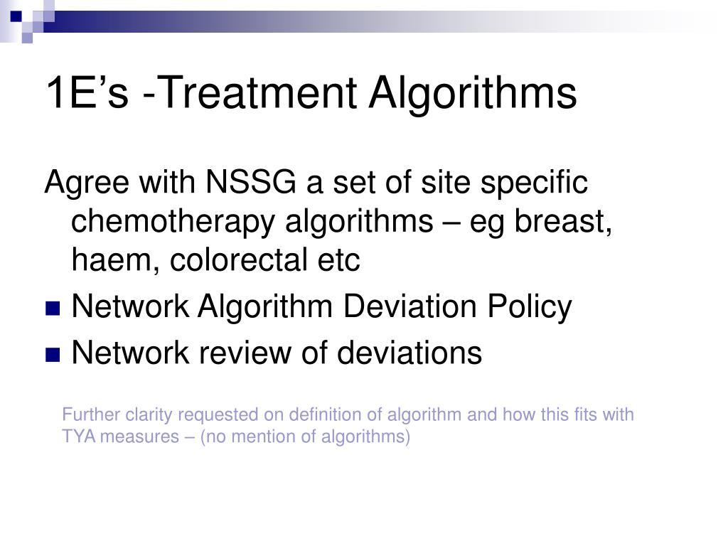 1E's -Treatment Algorithms
