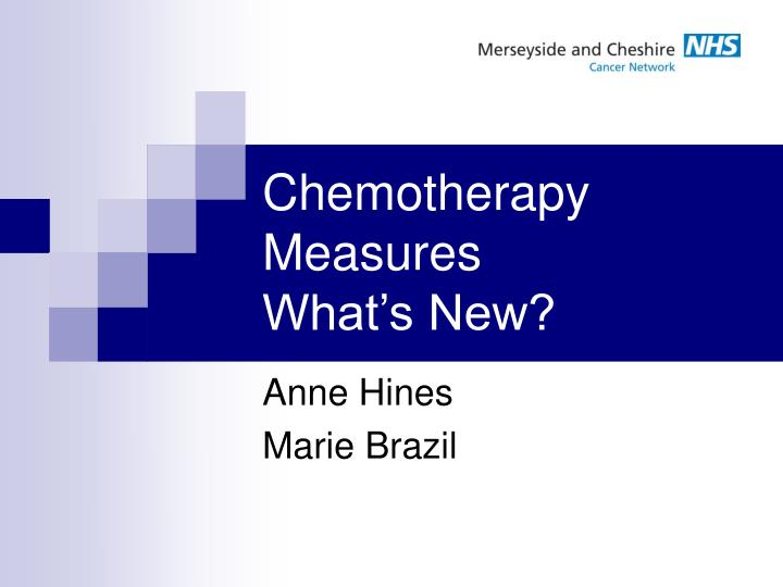 Chemotherapy measures what s new
