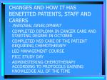 changes and how it has benefited patients staff and carers
