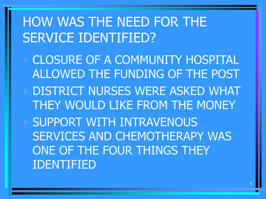 HOW WAS THE NEED FOR THE SERVICE IDENTIFIED?