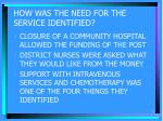 how was the need for the service identified