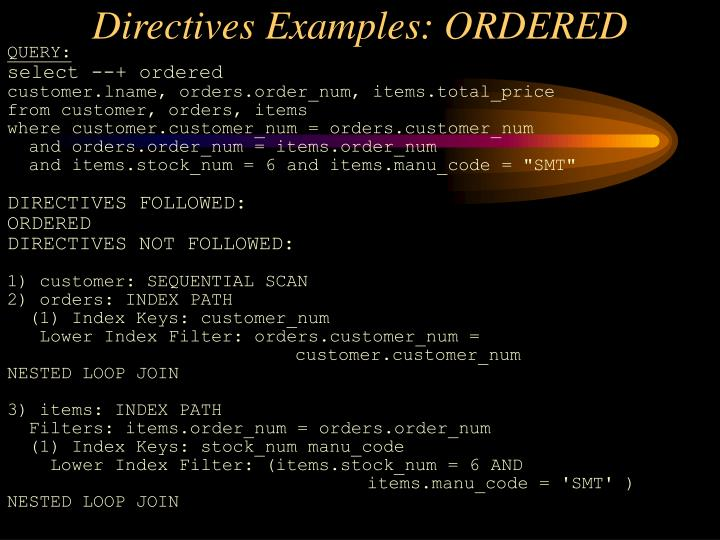 Directives Examples: ORDERED
