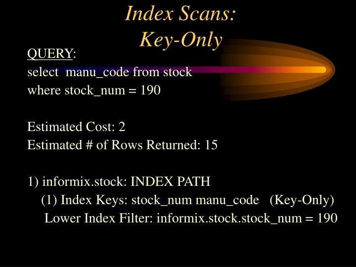 Index Scans: