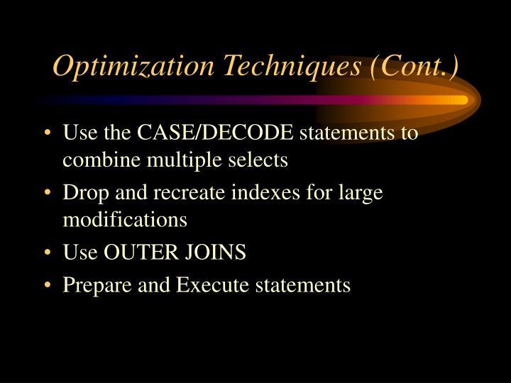 Optimization Techniques (Cont.)