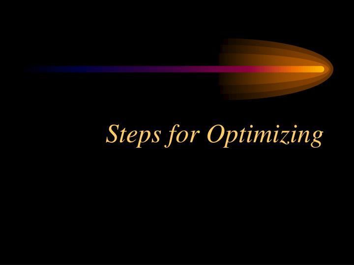 Steps for optimizing