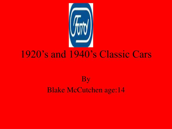 1920 s and 1940 s classic cars n.