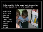 dallas saw ms mccartney s lunch bag and had to take a peek and see what was inside