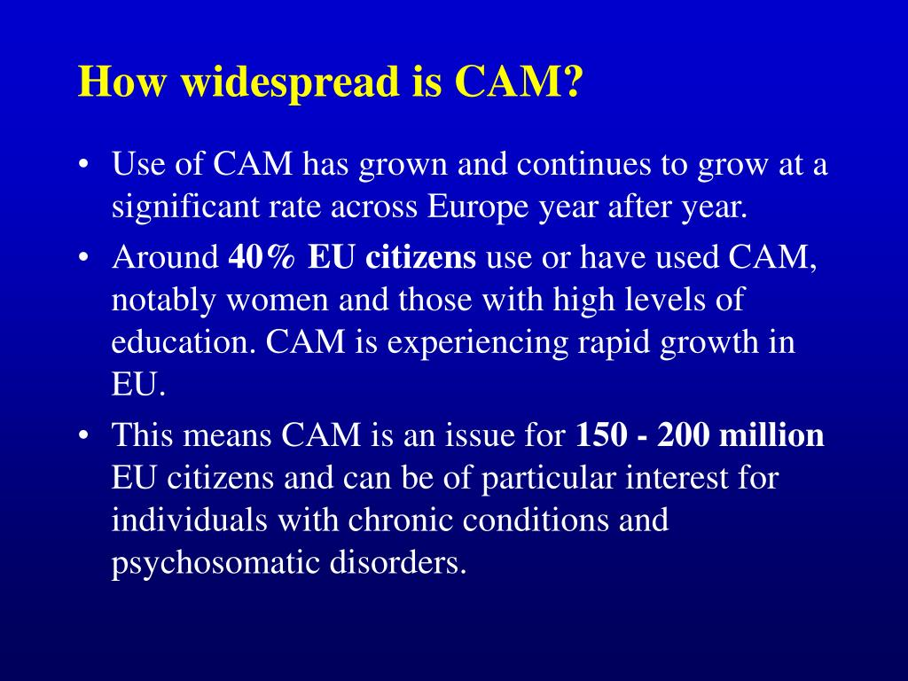 How widespread is CAM?