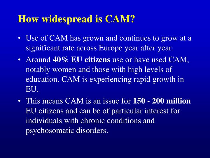 How widespread is cam