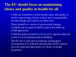 the eu should focus on maintaining choice and quality in health for all