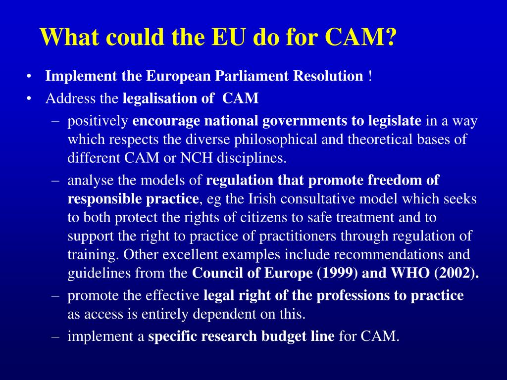 What could the EU do for CAM?
