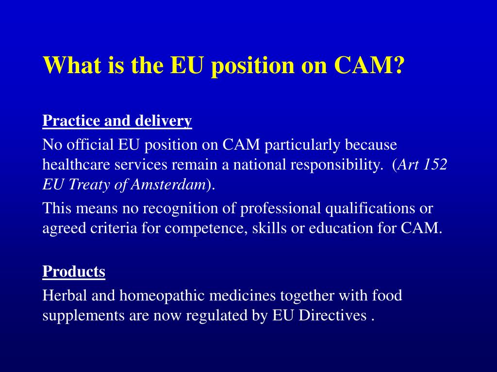 What is the EU position on CAM?