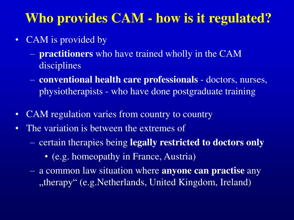 Who provides CAM - how is it regulated?