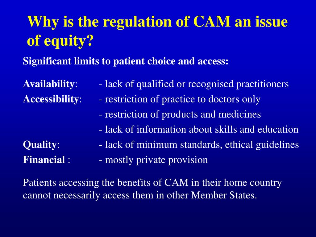 Why is the regulation of CAM an issue of equity?