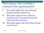 what emerges when modeling is combined with experimentation1