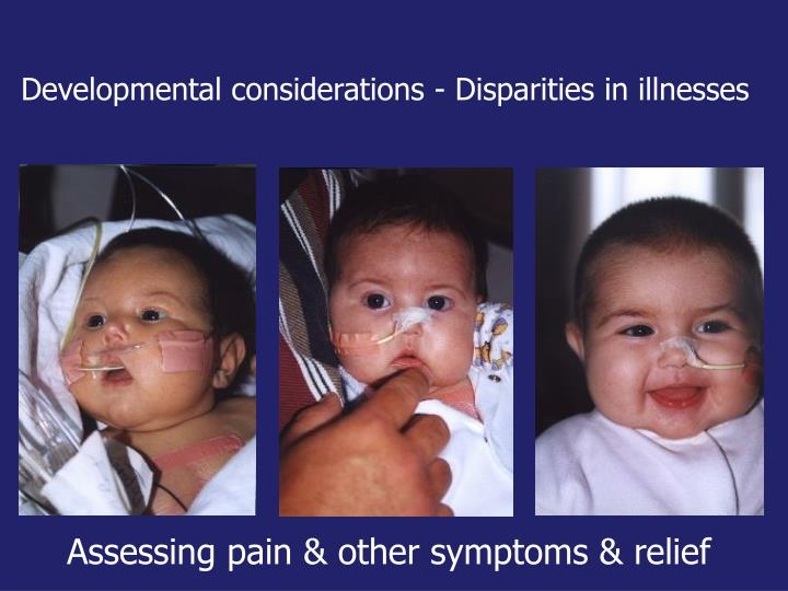 Developmental considerations - Disparities in illnesses