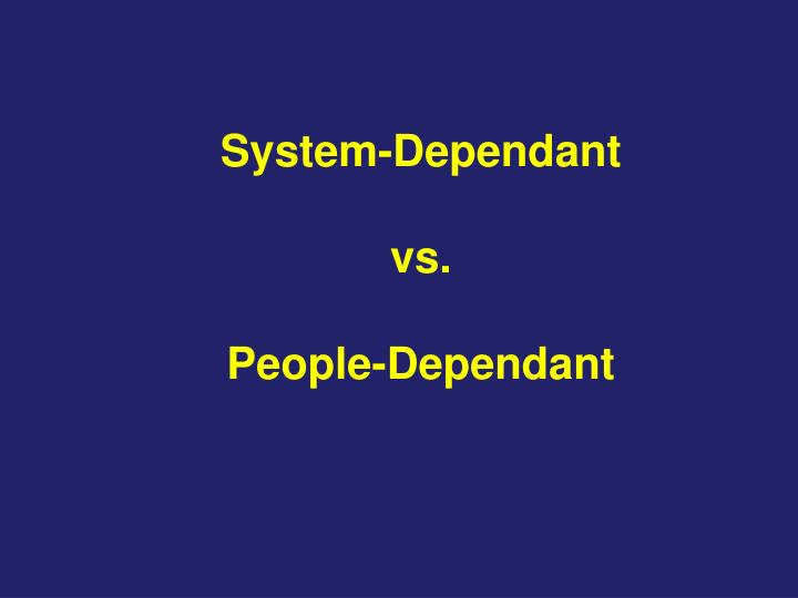 System-Dependant