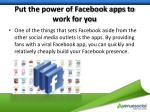 put the power of facebook apps to work for you