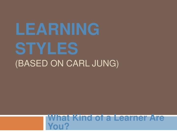 learning styles based on carl jung n.