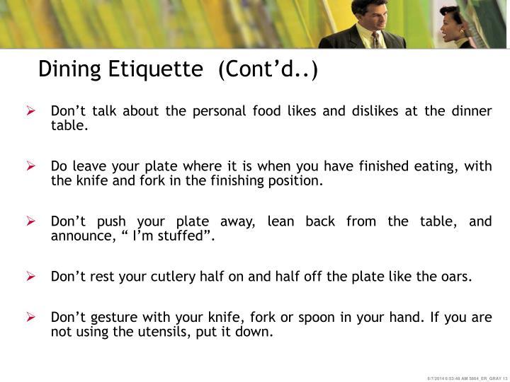 Dining Etiquette  (Cont'd..)