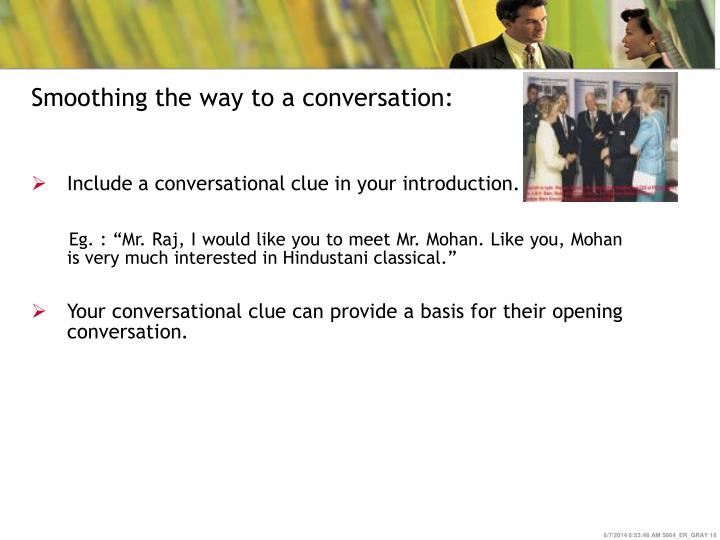 Smoothing the way to a conversation: