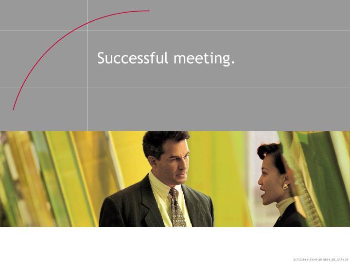 Successful meeting.