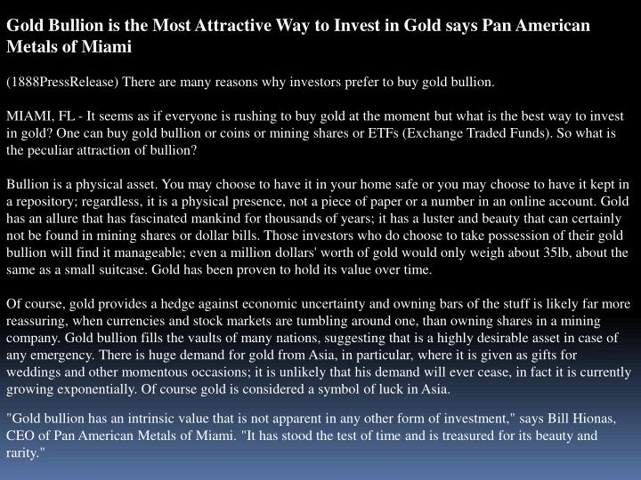 Gold Bullion is the Most Attractive Way to Invest in Gold says Pan American Metals of Miami