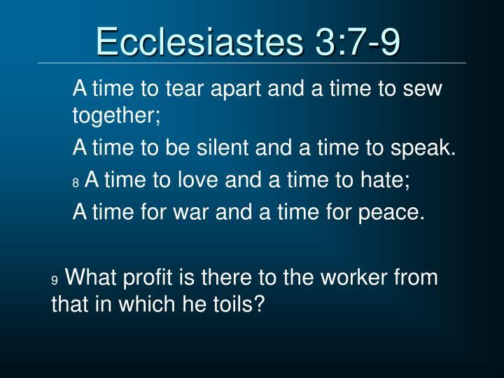 Ecclesiastes 3:7-9