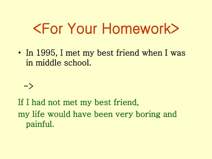 <For Your Homework>
