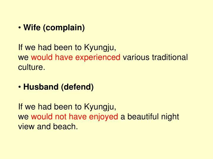 Wife (complain)