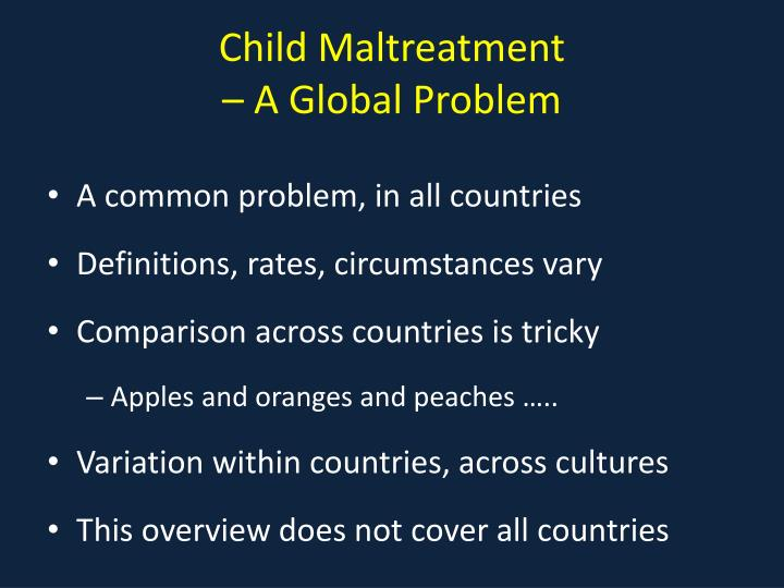 Child maltreatment a global problem