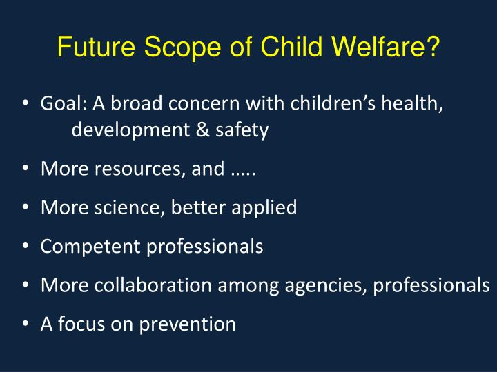 Future Scope of Child Welfare?