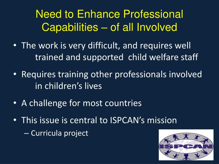 Need to Enhance Professional Capabilities – of all Involved