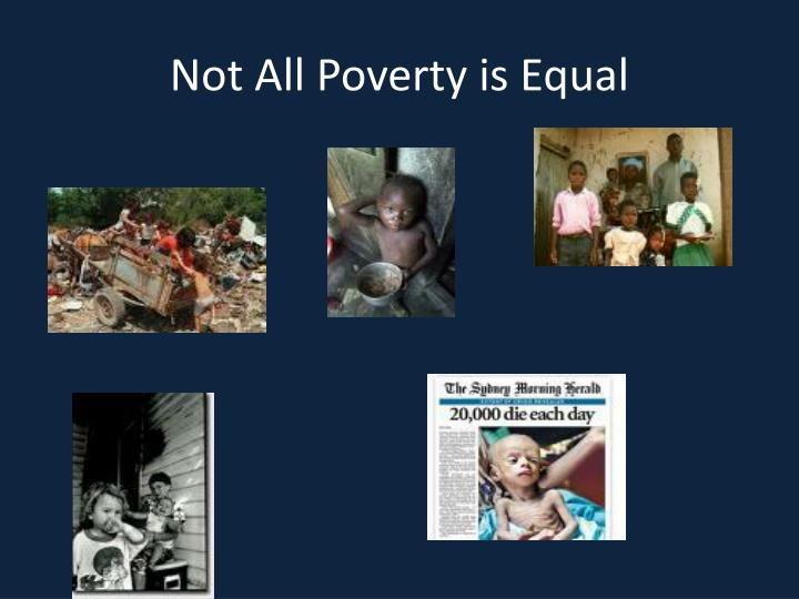 Not All Poverty is Equal