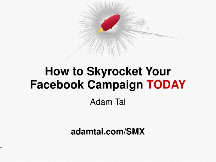 how to skyrocket your facebook campaign today n.