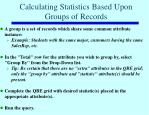 calculating statistics based upon groups of records