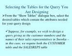 selecting the tables for the query you are designing