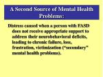 a second source of mental health problems